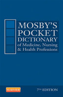 Mosby s Pocket Dictionary of Medicine  Nursing   Health Professions   E Book