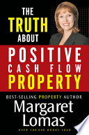 The Truth About Positive Cash Flow Property PDF