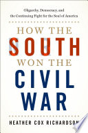 link to How the South won the Civil War : oligarchy, democracy, and the continuing fight for the soul of America in the TCC library catalog
