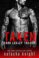 Taken: Dark Legacy Trilogy Book
