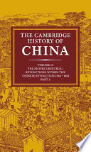 The Cambridge History of China  Volume 15  The People s Republic  Part 2  Revolutions Within the Chinese Revolution  1966 1982 Book