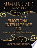 Emotional Intelligence 2.0 - Summarized for Busy People: Based On the Book By Travis Bradberry