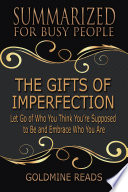THE GIFTS OF IMPERFECTION   Summarized for Busy People