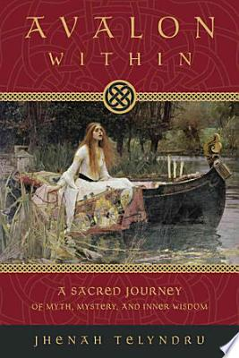 Book cover of 'Avalon Within' by Jhenah Telyndru