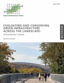 Evaluating and Conserving Green Infrastructure Across the Landscape