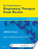 """""""The Comprehensive Respiratory Therapist Exam Review E-Book: Entry and Advanced Levels"""" by James R. Sills"""