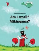 Am I Small  Mikingama