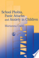 School Phobia  Panic Attacks  and Anxiety in Children