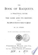 The Book Of Racquets A Practical Guide To The Game And Its History