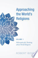 Approaching the World s Religions  Volume 1