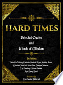 Hard Times: Selected Quotes And Words Of Wisdom