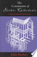 The Construction of Gothic Cathedrals