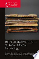 The Routledge Handbook Of Global Historical Archaeology