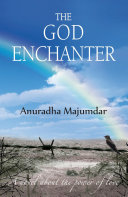 The God Enchanter A Novel About The Power Of Love