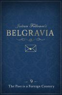 Julian Fellowes s Belgravia Episode 9  The Past is a Foreign Country