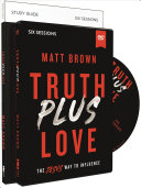 Truth Plus Love Study Guide With Dvd Book PDF