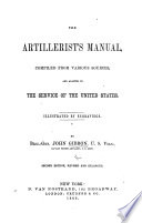 The Artillerist S Manual Compiled From Various Sources And Adapted To The Service Of The United States Illustrated Second Edition Enlarged Book PDF