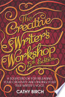 The Creative Writer s Workshop  5th Edition