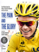 The Pain and the Glory  The Official Team Sky Diary of the Giro Campaign and Tour Victory