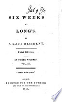 Six Weeks at Long's. By a late Resident [Eaton Stannard Barrett]. Third edition