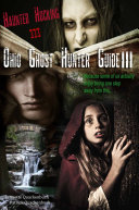 Ohio Ghost Hunter Guide III  A Ghost Hunter s Guide to Ohio
