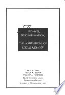 Archives Documentation The Institutions Of Social Memory Book