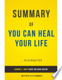 You Can Heal Your Life By Louise L Hay Summary Analysis