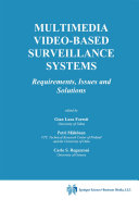 Multimedia Video Based Surveillance Systems