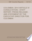 Colombia: 2014 Article IV Consultation-Staff Report; Press Release; and Statement by the Executive Director for Colombia
