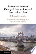 Encounters between Foreign Relations Law and International Law