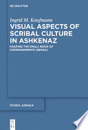 Visual Aspects of Scribal Culture in Ashkenaz
