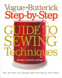 The Vogue Butterick Step by Step Guide to Sewing Techniques
