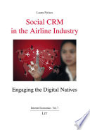 Social CRM in the Airline Industry: Engaging the Digital Natives