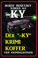 """Der """"-ky"""" Krimi Koffer: Vier Kriminalromane"""