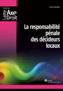 La responsabilité pénale des décideurs locaux