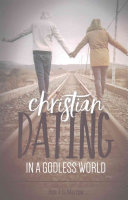 Christian Dating in a Godless World Book