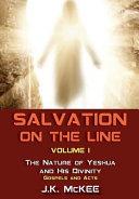 Salvation on the Line Volume I
