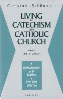 Living the Catechism of the Catholic Church, Vol. 3: Life in ...