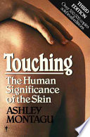 Touching  : The Human Significance of the Skin
