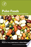 """Pulse Foods: Processing, Quality and Nutraceutical Applications"" by Brijesh K. Tiwari, Aoife Gowen, Brian McKenna"