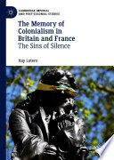 The Memory of Colonialism in Britain and France