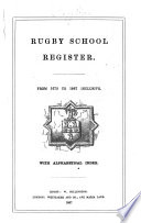 Rugby School Register. From 1675 to 1867 inclusive. With alphabetical index. [Edited by F. Temple, Bishop of Exeter.] Pdf/ePub eBook