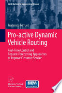 Pro active Dynamic Vehicle Routing