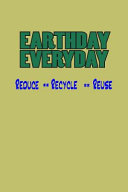 Earth Day Everyday Reduce Recycle Reuse