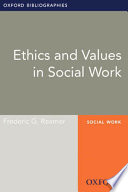 Ethics and Values in Social Work  Oxford Bibliographies Online Research Guide