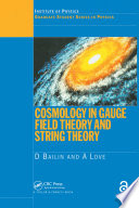 Cosmology in Gauge Field Theory and String Theory