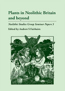 Plants in Neolithic Britain and Beyond