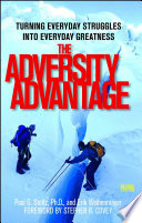 """The Adversity Advantage: Turning Everyday Struggles into Everyday Greatness"" by Erik Weihenmayer, Paul Stoltz, Stephen R. Covey"
