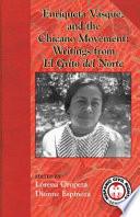 Enriqueta Vasquez and the Chicano Movement  : Writings from El Grito Del Norte