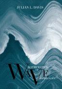 Mathematics of Wave Propagation